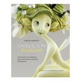 Animación en Azúcar (Spanish Edition)