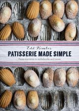 Patisserie Made Simple by Edd Kimber