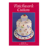 Patchwork Cutters Book 16