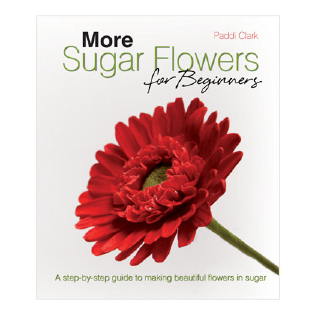 More sugar flowers for beginners squires kitchen shop more sugar flowers for beginners izmirmasajfo