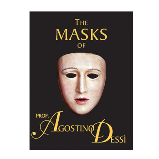 The Masks of Prof. Agostino Dessi